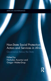 Non-State Social Protection Actors and Services in Africa: Governance Below the State