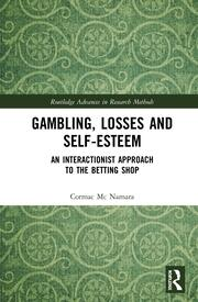 Gambling, Losses and Self-Esteem: An Interactionist Approach to the Betting Shop