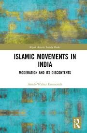Islamic movements in India: Moderation and its Discontents