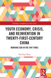 Youth Economy, Crisis, and Reinvention in Twenty-First-Century China: Morning Sun in the Tiny Times