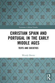 Christian Spain and Portugal in the Early Middle Ages: Texts and Societies