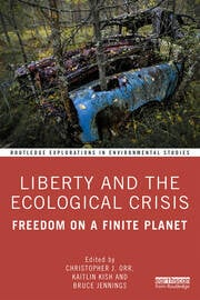 Liberty and the Ecological Crisis: Freedom on a Finite Planet