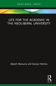 Life for the Academic in the Neoliberal University