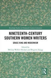 Nineteenth-Century Southern Women Writers: Grace King and Modernism