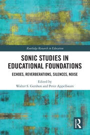 Sonic Studies in Educational Foundations: Echoes, Reverberations, Silences, Noise