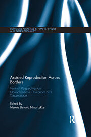 Assisted Reproduction Across Borders: Feminist Perspectives on Normalizations, Disruptions and Transmissions
