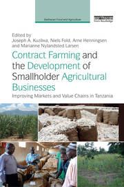 Contract Farming and the Development of Smallholder Agricultural Businesses: Improving markets and value chains in Tanzania