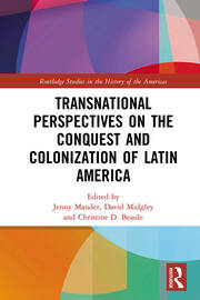 Transnational Perspectives on the Conquest and Colonization of Latin America