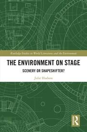 The Environment on Stage: Scenery or Shapeshifter?