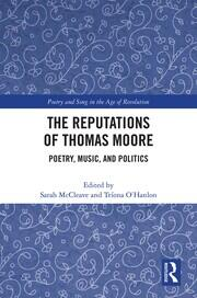 The Reputations of Thomas Moore: Poetry, Music, and Politics
