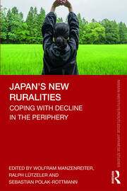 Japan's New Ruralities: Coping with Decline in the Periphery