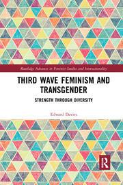 Third Wave Feminism and Transgender: Strength through Diversity