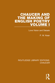 Chaucer and the Making of English Poetry, Volume 1: Love Vision and Debate