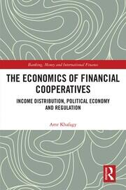 The Economics of Financial Cooperatives: Income Distribution, Political Economy and Regulation