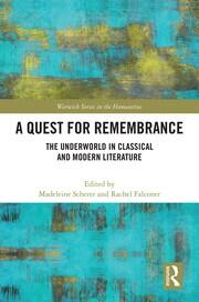 A Quest for Remembrance: The Underworld in Classical and Modern Literature