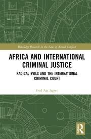 Africa and International Criminal Justice: Radical Evils and the International Criminal Court