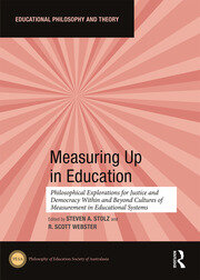 Measuring Up in Education: Philosophical Explorations for Justice and Democracy Within and Beyond Cultures of Measurement in Educational Systems
