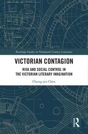 Victorian Contagion: Risk and Social Control in the Victorian Literary Imagination