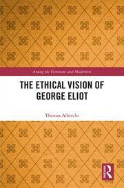 The Ethical Vision of George Eliot