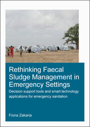 Rethinking Faecal Sludge Management in Emergency Settings: Decision Support Tools and Smart Technology Applications for Emergency Sanitation