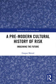 A Pre-Modern Cultural History of Risk: Imagining the Future