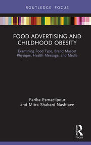 Food Advertising and Childhood Obesity: Examining Food Type, Brand Mascot Physique, Health Message, and Media