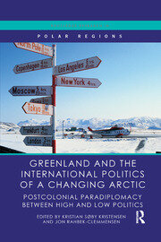 Greenland and the International Politics of a Changing Arctic: Postcolonial Paradiplomacy between High and Low Politics