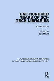 One Hundred Years of Sci-Tech Libraries: A Brief History