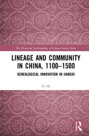 Lineage and Community in China, 1100–1500: Genealogical Innovation in Jiangxi