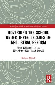 Governing the School under Three Decades of Neoliberal Reform: From Educracy to the Education-Industrial Complex