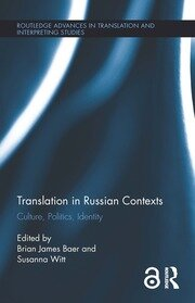 Translation in Russian Contexts: Culture, Politics, Identity