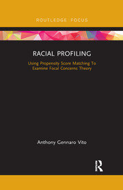Focal Concerns Theory, Propensity Score Matching, and Racial Profiling Covers the use of focal concerns theory as a theoretical explanation and the use of propensity score matching as the statistical analysis