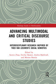 Advancing Multimodal and Critical Discourse Studies: Interdisciplinary Research Inspired by Theo Van Leeuwen's Social Semiotics