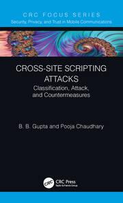 Cross-Site Scripting Attacks: Classification, Attack, and Countermeasures