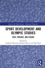 Sport Development and Olympic Studies: Past, Present and Future