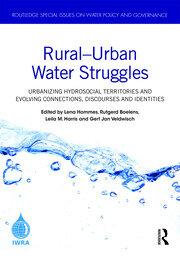 Rural–Urban Water Struggles: Urbanizing Hydrosocial Territories and Evolving Connections, Discourses and Identities