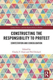 Constructing the Responsibility to Protect: Contestation and Consolidation