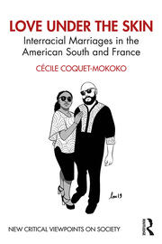Love Under the Skin: Interracial Marriages in the American South and France