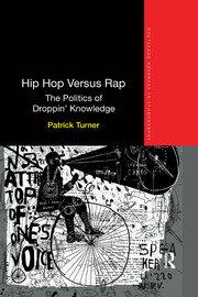 Hip Hop Versus Rap: The Politics of Droppin' Knowledge