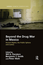 Beyond the Drug War in Mexico: Human rights, the public sphere and justice