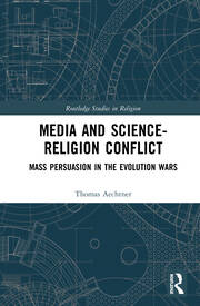 Media and Science-Religion Conflict: Mass Persuasion in the Evolution Wars