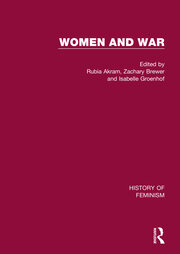Women and War: V7: Canadian Women Write the Wars, 1763-1945