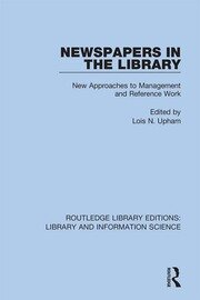 Newspapers in the Library: New Approaches to Management and Reference Work