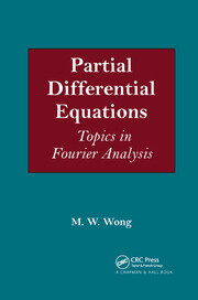 Partial Differential Equations: Topics in Fourier Analysis