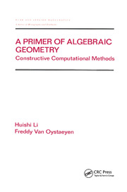 A Primer of Algebraic Geometry: Constructive Computational Methods