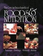 The Concise Encyclopedia of Foods & Nutrition