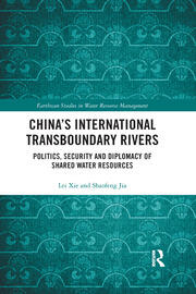 China's International Transboundary Rivers: Politics, Security and Diplomacy of Shared Water Resources