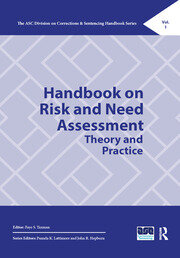 Handbook on Risk and Need Assessment: Theory and Practice