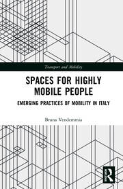 Spaces for Highly Mobile People: Emerging Practices of Mobility in Italy