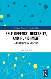 Self-Defense, Necessity, and Punishment: A Philosophical Analysis